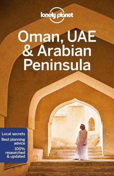 LONELY PLANET: OMAN, UAE AND ARABIAN PENINSULA