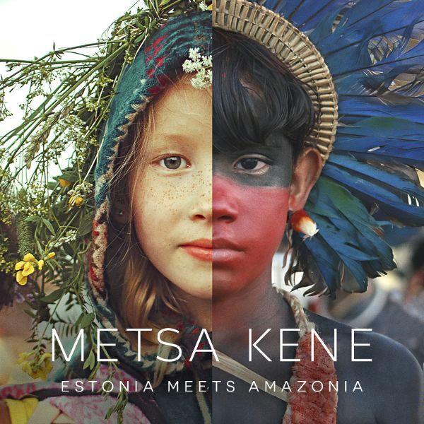 METSA KENE - ESTONIA MEETS AMAZONIA CD/RAAMAT