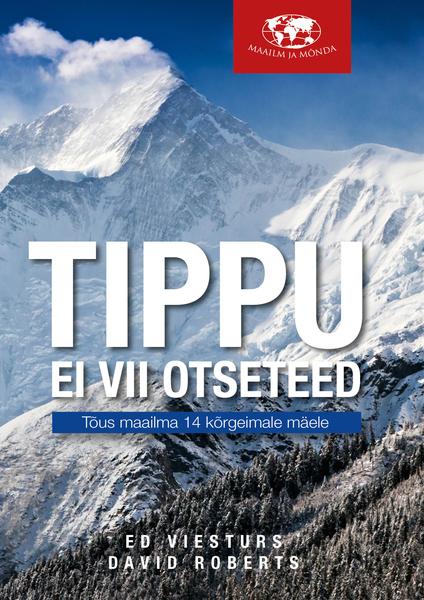 TIPPU EI VII OTSETEED. TÕUS MAAILMA 14 KÕRGEIMALE MÄELE