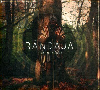 RÄNDAJA - TAMMETSÕÕR (2016) CD